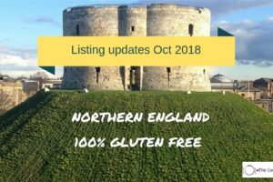 Northern England 100% gluten free updates – Oct 2018