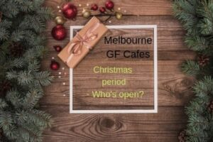 Melbourne GF cafe summer holiday hours